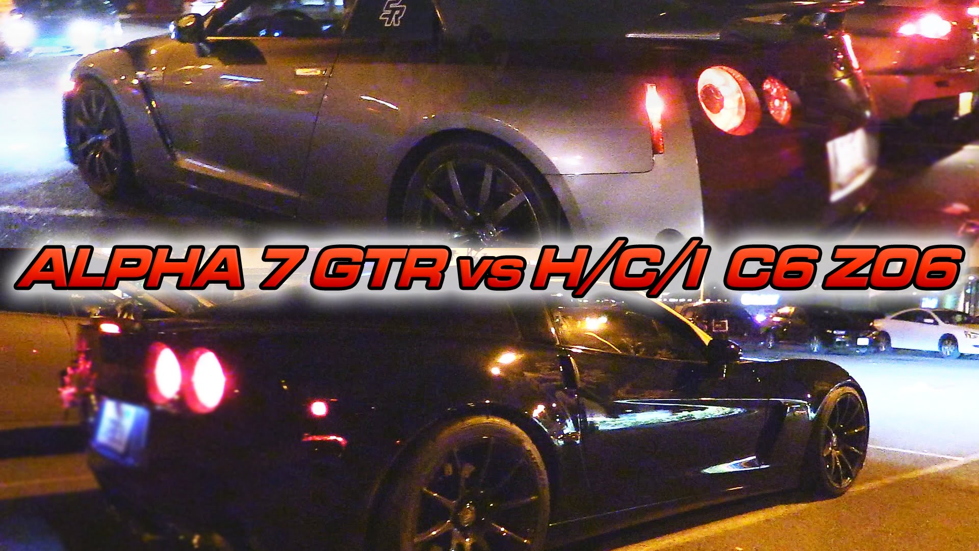 Alpha 7 GTR And Head/Cam C& Z06 Corvette Duel In An Epic STREET RACE